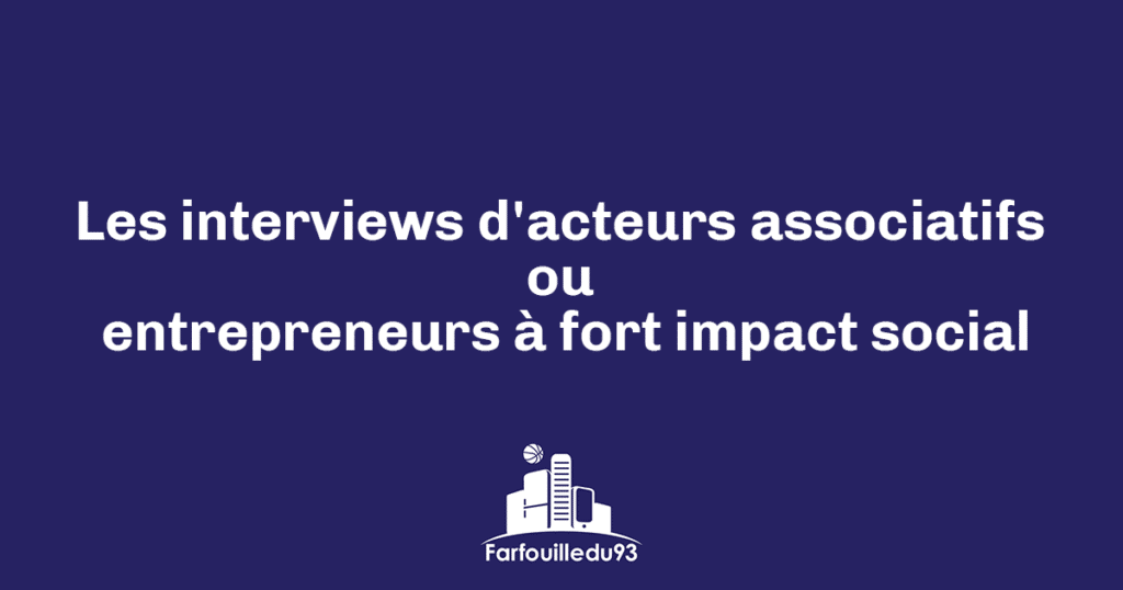 Interviews d'acteurs associatifs